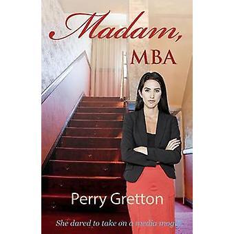 Madame la MBA par Gretton & Perry