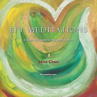 EFT meditasjoner 52 Healing innsikt for den åndelige vei av Chen & Lena