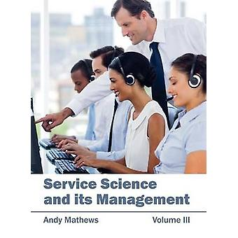 Service Science and its Management Volume III by Mathews & Andy