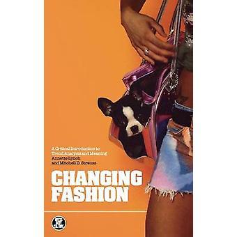 Cambiando la moda A introduzione critica di analisi del Trend e significato culturale da Lynch & Annette