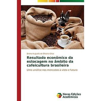 Resultado econmico da almacenamiento aucun mbito da cafeicultura brasileira de Silva Breno Augusto de Oliveira