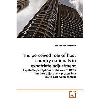 Die wahrgenommene Rolle der Gastgeber Land Natinoals Expatriate Anpassung von van Den Anker PhD & Ben