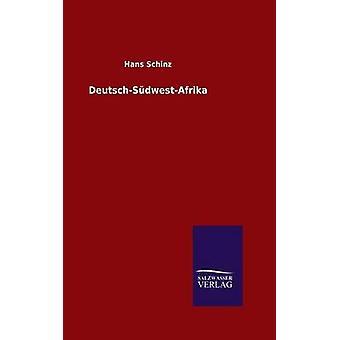 DeutschSdwestAfrika av Schinz & Hans
