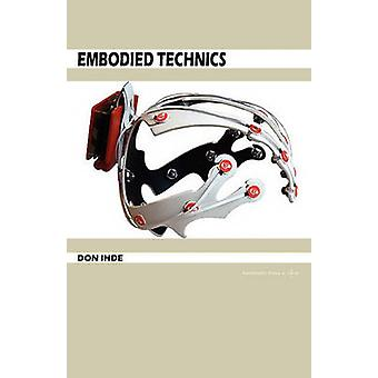 Embodied Technics by Ihde & Don