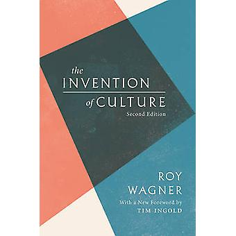 The Invention of Culture by Roy Wagner - 9780226423289 Book