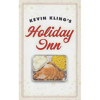 Kevin Kling's Holiday Inn by Kevin Kling - 9780873517669 Book