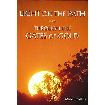 Light on the Path - AND Through the Gates of Gold by Mabel Collins - 9