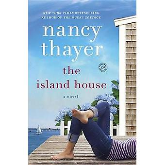 The Island House by Nancy Thayer - 9781101967058 Book