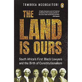 The land is ours - Black lawyers and the birth of constitutionalism in