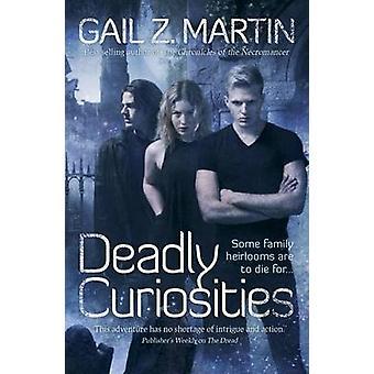 Deadly Curiosities by Gail Z. Martin - 9781781082324 Book