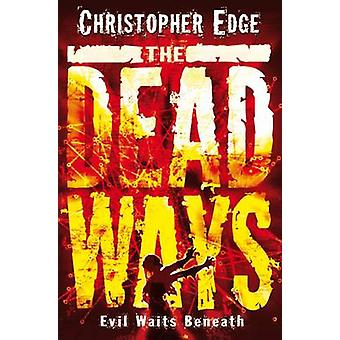 The Dead Ways by Christopher Edge - 9781846471322 Book