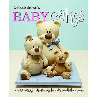 Debbie Brown's Baby Cakes - Adorable Cakes for Christenings - Birthday