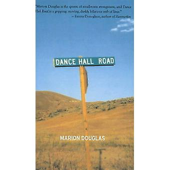 Dance Hall Road by Marion Douglas - 9781897178553 Book