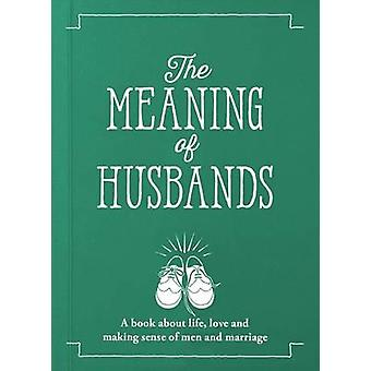 The Meaning of Husbands by Jeffrey Young - John Osborne - Becky Hindl