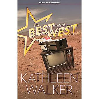 The Best in the West by Kathleen Walker - 9781936364251 Book