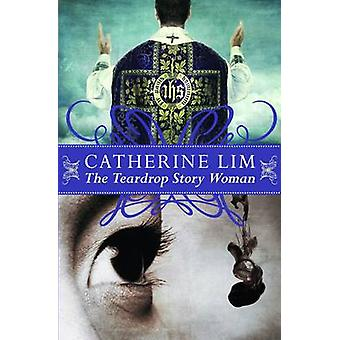 La femme de l'histoire en forme de larme par Catherine Lim-9789814346214 livre