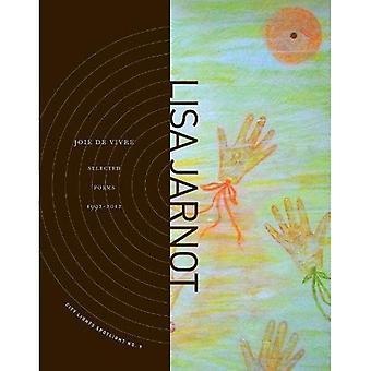 Joie De Vivre: Selected Poems 1992-2012 (City Lights Spotlight)