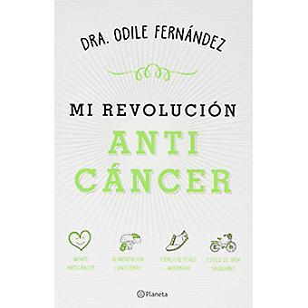 Mi Revolucion Anticancer by Fernandez - 9786070740695 Book