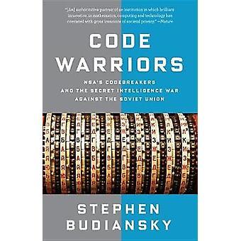 Code Warriors - Nsa's Codebreakers and the Secret Intelligence War Aga
