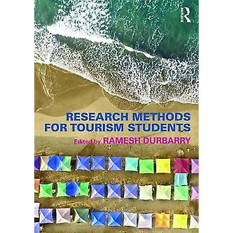 Research Methods for Tourism Students by Ramesh Durbarry