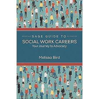 Sage Guide to Social Work Careers - Your Journey to Advocacy by Meliss