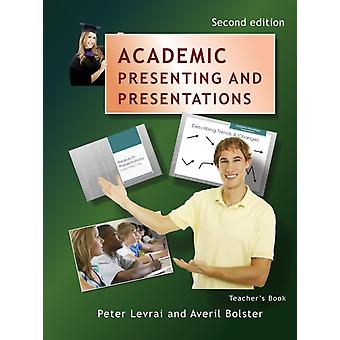 Academic Presenting and Presentations  Teachers Book by Levrai & Peter
