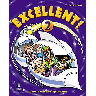 Excellent 2 Pupils Book by Coralyn Bradshaw - 9780582778405 Book
