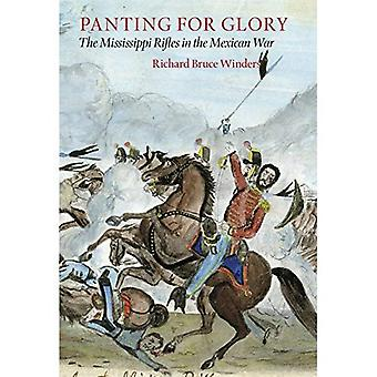 Panting For Glory: The Mississippi Rifles in the Mexican War (Williams-Ford Texas A&M University Military History...