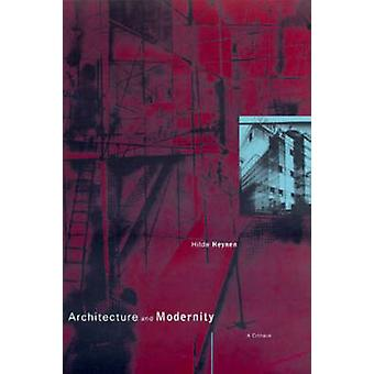 Architecture and Modernity by Heynen & Hilde Professor of Architectural Theory & Katholieke Universiteit Leuven