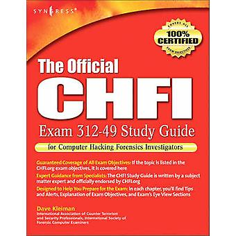 The Official CHFI Exam 31249 For Computer Hacking Forensics Investigators by Kleiman & Dave