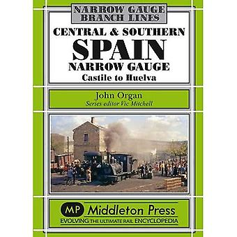 Central and Southern Spain Narrow Gauge: Castile to Huelva