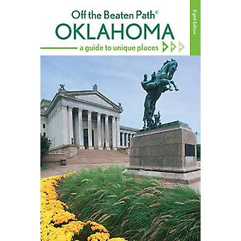Oklahoma Off the Beaten Pathr A Guide to Unique Places by Bouziden