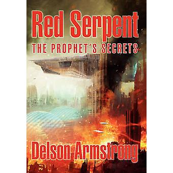 Red Serpent The Prophets Secrets by Armstrong & Delson