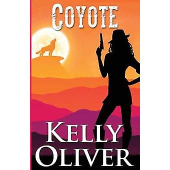 COYOTE A Jessica James Mystery by Oliver & Kelly