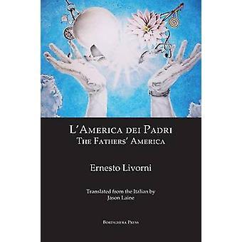 LAmerica dei Padri  The Fathers America by Livorni & Ernesto