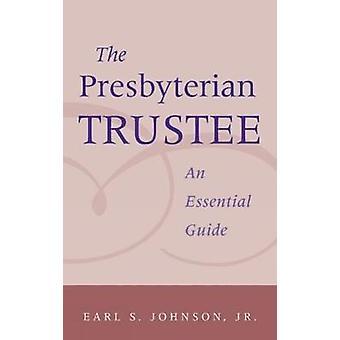 Presbyterian Trustee An Essential Guide by Johnson & Earl