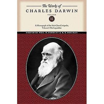 Verkene til Charles Darwin Volume 11 En monografi av SubClass Cirripedia Volume I The Lepadidae av Darwin & Charles