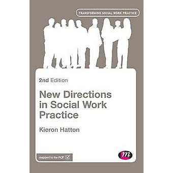 New Directions in Social Work Practice by Hatton & Kieron