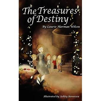 The Treasures of Destiny by Wilson & Laurie Harman