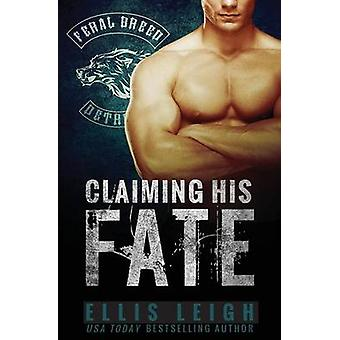 Claiming His Fate by Leigh & Ellis