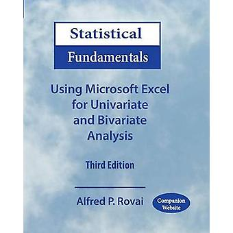 Statistical Fundamentals Using Microsoft Excel for Univariate and Bivariate Analysis by Rovai & Alfred P.