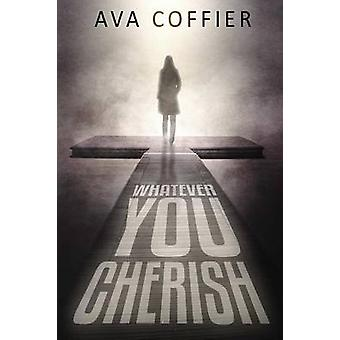 Whatever You Cherish by Coffier & Ava