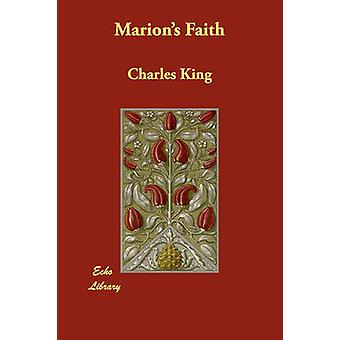 Marions Faith by King & Charles