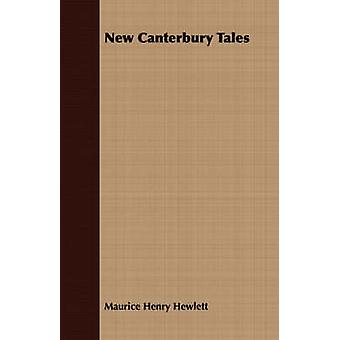 New Canterbury Tales by Hewlett & Maurice Henry