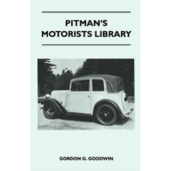 Pitmans Motorists Library  The Book of the Austin Seven  A Complete Guide for Owners of All Models with Details of Changes in Design and Equipment by Goodwin & Gordon G.