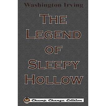 The Legend of Sleepy Hollow Chump Change Edition by Irving & Washington
