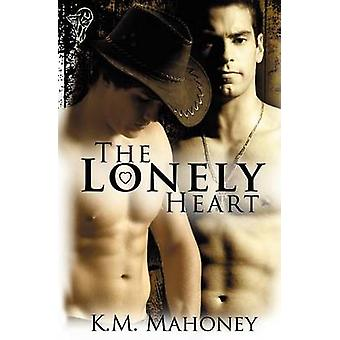 The Lonely Heart by Mahoney & Km