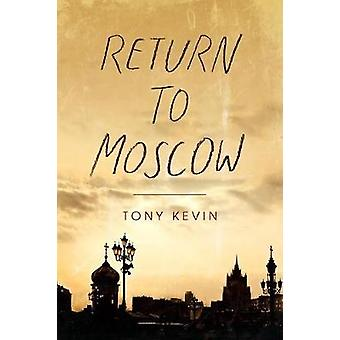 Return to Moscow by Kevin & Tony