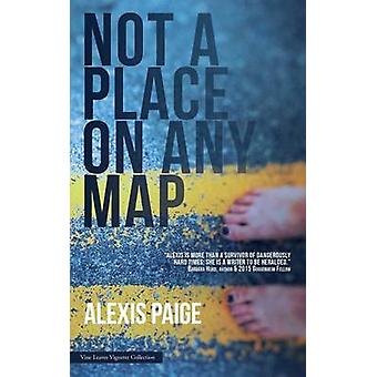 Not a Place on Any Map by Paige & Alexis
