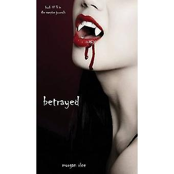 Betrayed Book 3 in the Vampire Journals by Rice & Morgan
